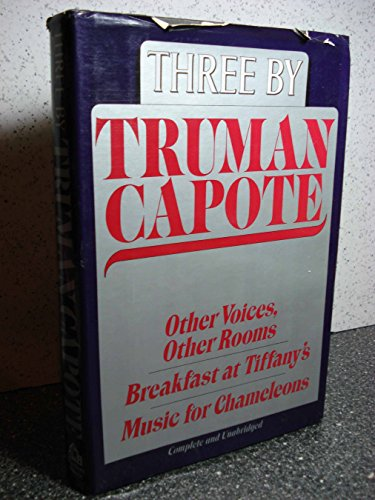 9780394545134: Three by Truman Capote: Other Voices, Other Rooms; Breakfast at Tiffany's; Music for Chameleons