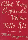 Oldest Living Confederate Widow Tells All (AUTHOR SIGNED): Gurganus, Allan