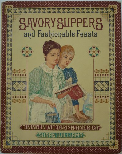 9780394545714: Savory Suppers and Fashionable Feasts: Dining in Victorian America