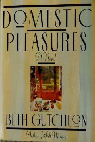 9780394545790: Domestic Pleasures: A Novel