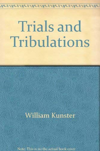 Trials and tribulations: Kunstler, William Moses