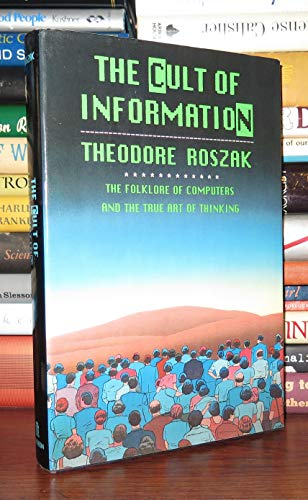 9780394546223: The Cult of Information: The Folklore of Computers and The True Art of Thinking