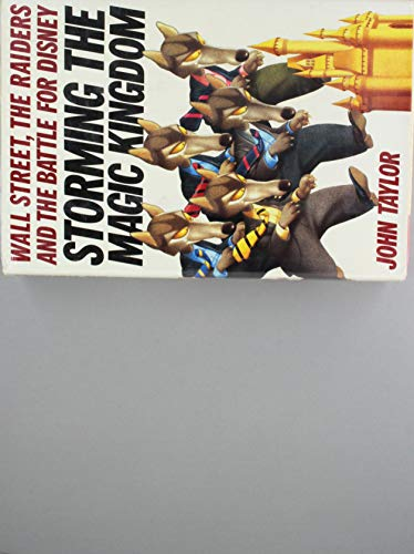 9780394546407: Storming the Magic Kingdom: Wall Street, the Raiders, and the Battle for Disney