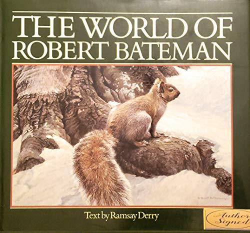 THE WORLD OF ROBERT BATEMAN : A Profile By Ramsay Derry: Bateman, Robert; Derry, Ramsay (Text)