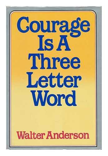 Courage Is a Three-Letter Word: Anderson, Walter