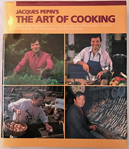 Jacques Pepin's the Art of Cooking: Superb Recipes that Familiarize You with the Most Important C...