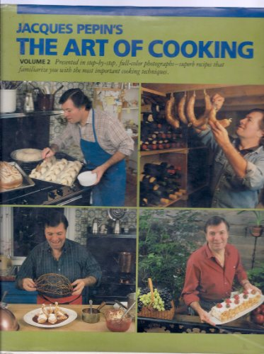 Jacques Pepin's The Art of Cooking Volume 2: Pepin, Jacques