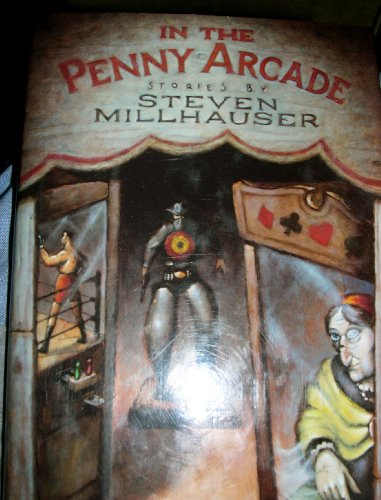 In the Penny Arcade: Millhauser, Steven