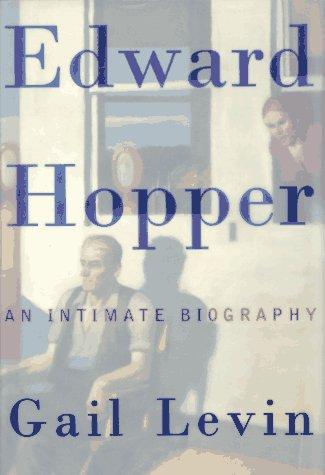 Edward Hopper: An Intimate Biography: Gail Levin