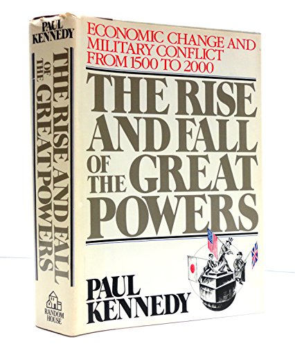 9780394546742: The Rise and Fall of the Great Powers 1500 - 2000: Economic Change and Military Control from 1500-2000