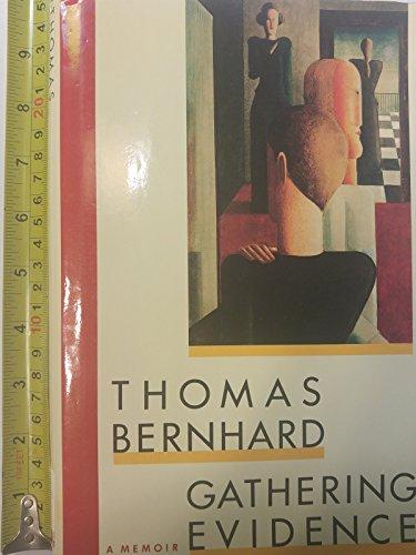 Gathering Evidence: A Memoir: Bernhard, Thomas