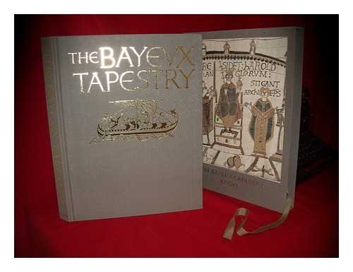 THE BAYEVX TAPESTRY: The Complete Tapestry in Color, with Introduction, Description, and Commentary...