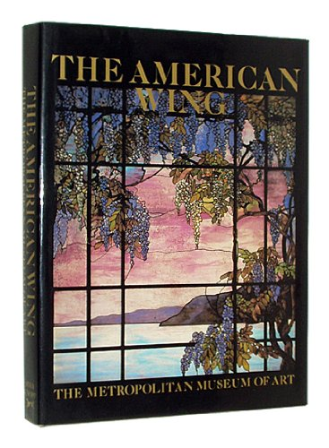 9780394548470: The American Wing in the Metropolitan Museum of Art