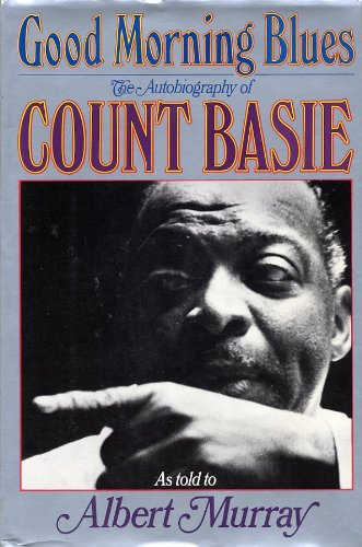 9780394548647: Good Morning Blues: The Autobiography of Count Basie (as Told to Albert Murray)