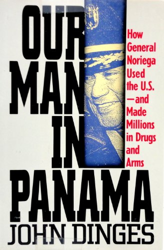 9780394549101: Our Man in Panama: How General Noriega Used the United States- And Made Millions in Drugs and Arms