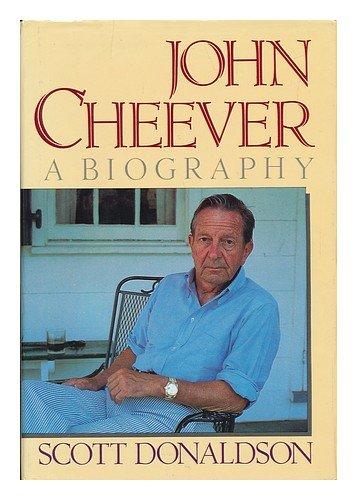 John Cheever: A Biography: Donaldson, Scott