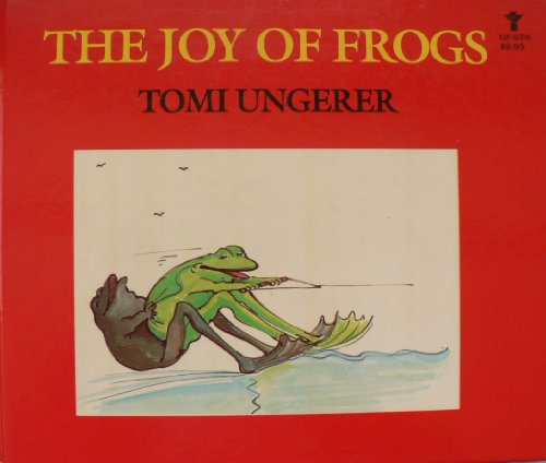 The Joy of Frogs: Ungerer, Tomi