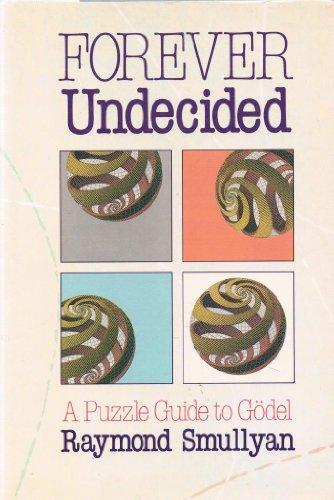 9780394549439: Forever Undecided: A Puzzle Guide to Godel