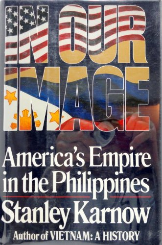 9780394549750: In Our Image: America's Empire in the Philippines
