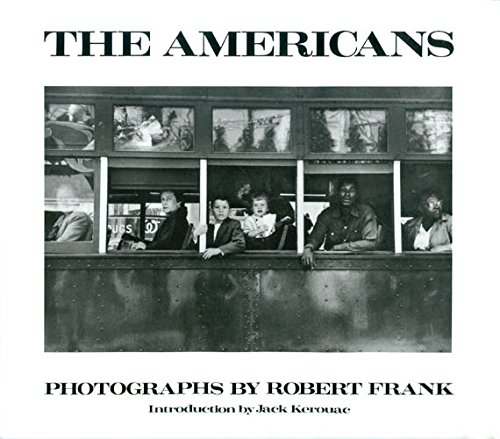Robert Frank. The Americans. Photographs by Robert