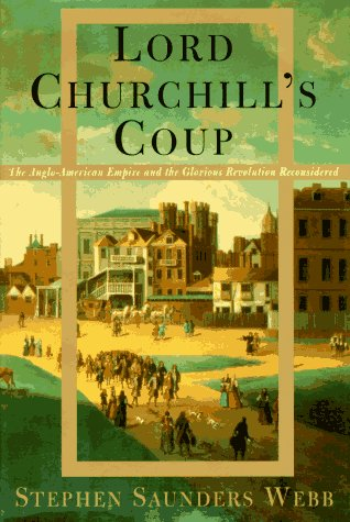 9780394549804: Lord Churchill's Coup: The Anglo-American Empire and the Glorious Revolution Reconsidered