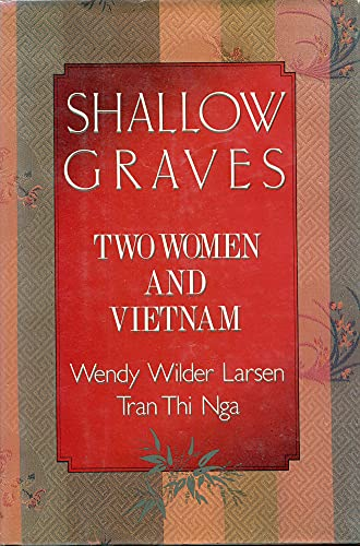 Shallow Graves: Two Women and Vietnam: Larsen, Wendy Wilder