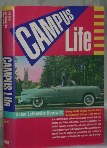 Campus Life (039454997X) by Helen Lefkowitz Horowitz