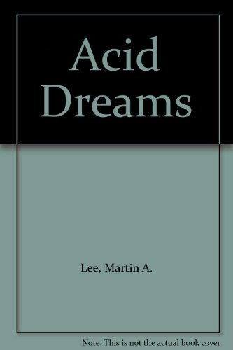 9780394550138: Acid dreams: The CIA, LSD, and the sixties rebellion
