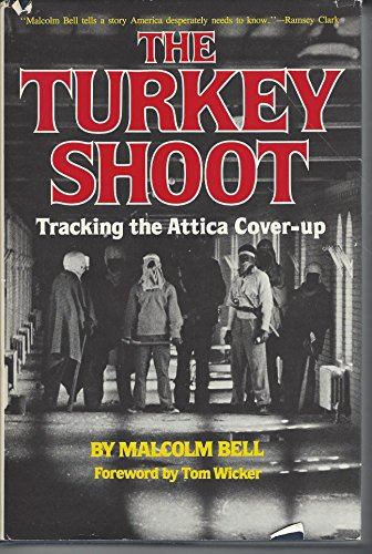 The turkey shoot: Tracking the Attica cover-up: Bell, Malcolm