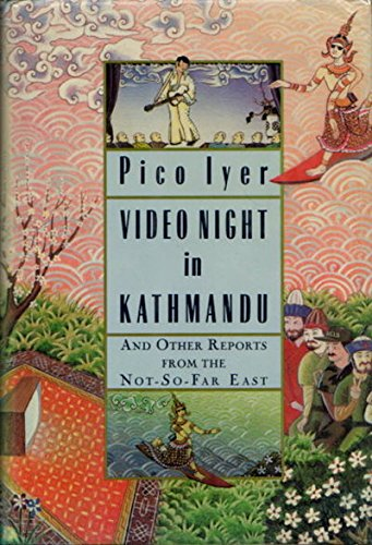 Video Night in Kathmandu and Other Reports from the Not-So-Far East (SIGNED)