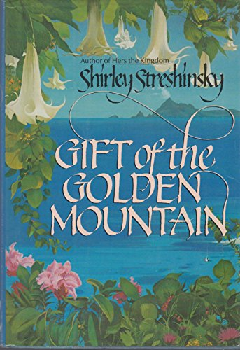 Gift of the Golden Mountain: Streshinsky, Shirley *Author SIGNED1*