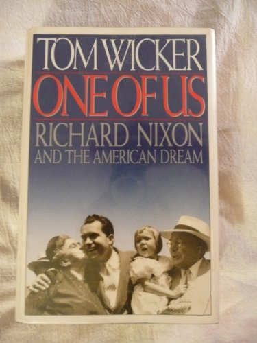 One Of Us : Richard Nixon And The American Dream: Wicker , Tom