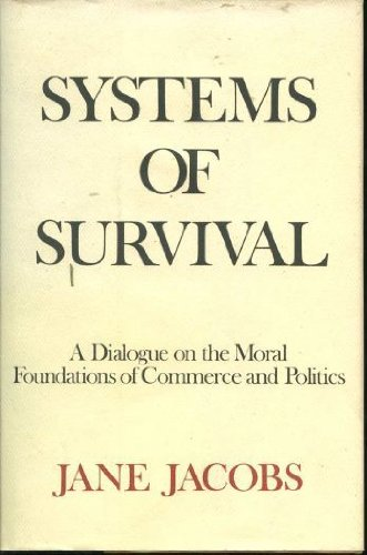 9780394550794: Systems of Survival: A Dialogue on the Moral Foundations of Commerce and Politics