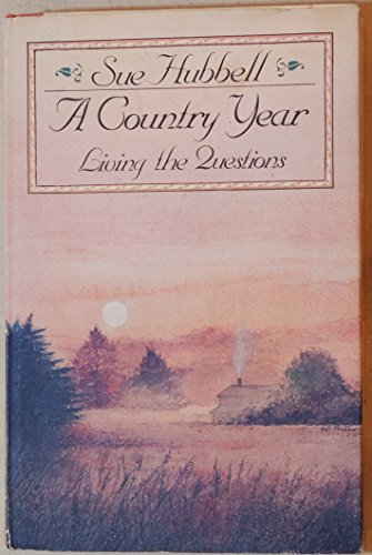 9780394551463: A Country Year: Living the Questions