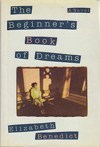 The Beginner's Book of Dreams (Signed): Benedict, Elizabeth