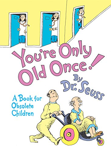 9780394551906: You're Only Old Once!: A Book for Obsolete Children