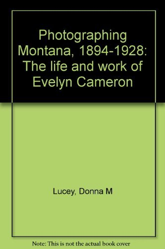 9780394551920: Photographing Montana, 1894-1928: The life and work of Evelyn Cameron