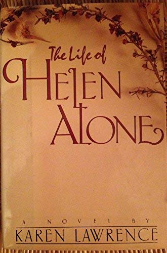 The Life of Helen Alone (SIGNED PLus SIGNED LETTER): Lawrence, Karen