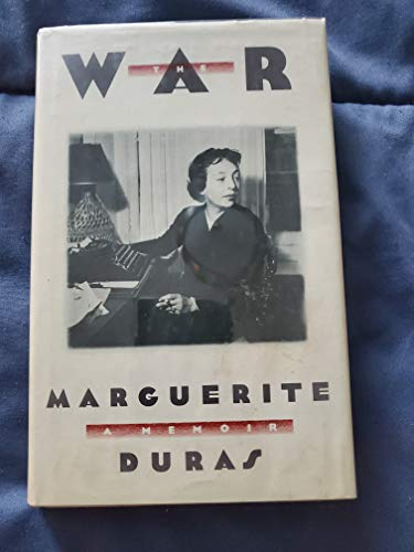 La Douleur Translated Into English as The War, a Memoir: Duras, Marguerite