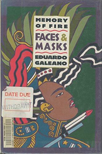 Faces and Masks (Memory of Fire: Part: Galeano, Eduardo; Trans