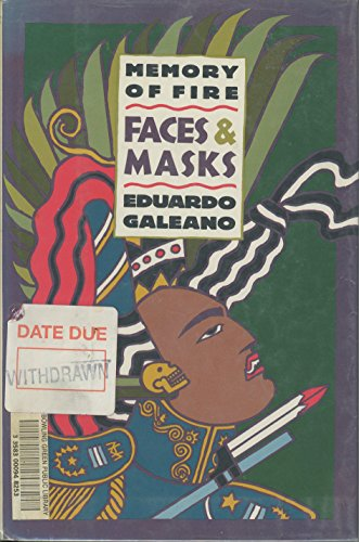 Memory of Fire 11. Faces and Masks Part two of a Trilogy: Galeano, Eduardo translated by Cedric ...