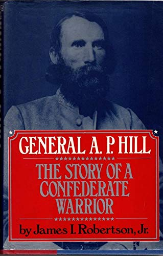 9780394552576: General A.P. Hill: The Story of a Confederate Warrior
