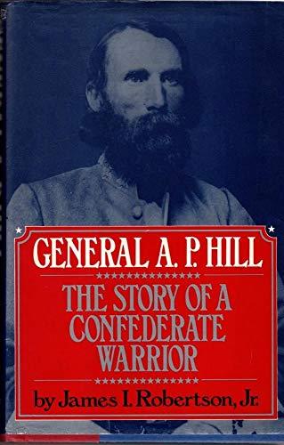 GENERAL A.P. HILL: Robertson, James I. Jr.