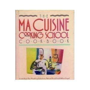 The Ma Cuisine Cooking School Cookbook: Linda Lloyd