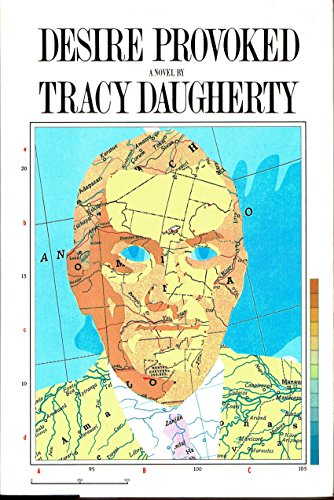DESIRE PROVOKED.: Daugherty, Tracy.
