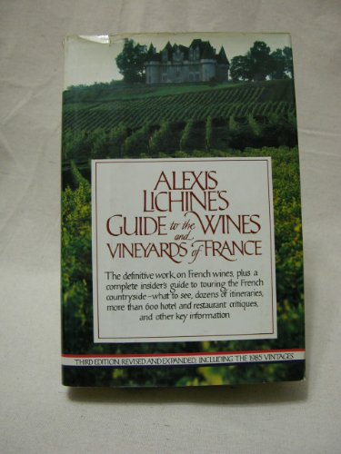 9780394553351: Alexis Lichine's Guide to the Wines and Vineyards of France