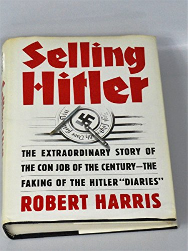 9780394553368: Selling Hitler: The Extraordinary Story of the Con Job of the Century--The Faking of the Hitler