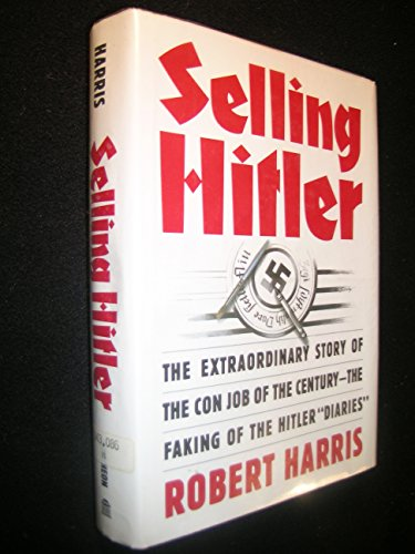 9780394553368: Selling Hitler: The Extraordinary Story of the Con Job of the Century