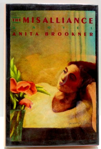 The Misalliance: Brookner, Anita