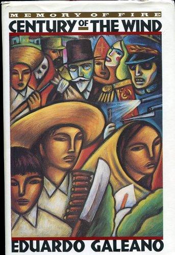Memory of Fire: Century of the Wind: Galeano, Eduardo; Belfrage,